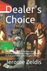 Dealer's Choice: A guide to Poker as REfined and Developed in a Game Played Continously in Princeton since 1947 2nd edition Cover Image