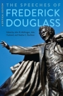 The Speeches of Frederick Douglass: A Critical Edition Cover Image