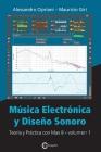 Música Electrónica y Diseño Sonoro - Teoría y Práctica con Max 8 - Volumen 1 Cover Image