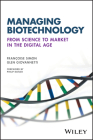 Managing Biotechnology: From Science to Market in the Digital Age Cover Image
