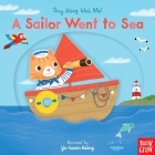 A Sailor Went to Sea: Sing Along with Me! Cover Image