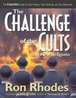 The Challenge of the Cults and New Religions: The Essential Guide to Their History, Their Doctrine, and Our Response Cover Image