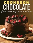 The Homemade Chocolate Cookbook: Delicious and Easy Recipes Cover Image