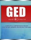 GED AudioLearn: Complete Audio Review for the GED (General Equivalency Diploma) Cover Image