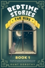 Bedtime Stories for Kids: Bed Night Short Stories and Guided Meditations to Help Children Learn Mindfulness, Relax and Fall Asleep Fast Cover Image