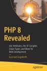 PHP 8 Revealed: Use Attributes, the Jit Compiler, Union Types, and More for Web Development Cover Image