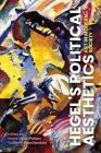 Hegel's Political Aesthetics: Art in Modern Society Cover Image