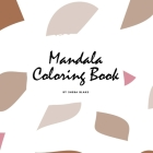 Mandala Coloring Book for Teens and Young Adults (8.5x8.5 Coloring Book / Activity Book) (Mandala Coloring Books #2) Cover Image
