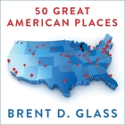 50 Great American Places: Essential Historic Sites Across the U.S. Cover Image