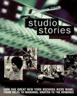 Studio Stories: How the Great New York Records Were Made: From Miles to Madonna, Sinatra to the Ramones Cover Image