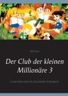 Der Club der kleinen Millionäre 3: Coole Kids und eine rätselhafte Schatzkarte Cover Image