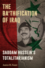 The Ba'thification of Iraq: Saddam Hussein's Totalitarianism Cover Image