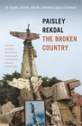 The Broken Country: On Trauma, a Crime, and the Continuing Legacy of Vietnam (Association of Writers and Writing Programs Award for Creative Nonfiction) Cover Image