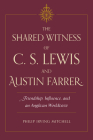 The Shared Witness of C. S. Lewis and Austin Farrer: Friendship, Influence, and an Anglican Worldview Cover Image
