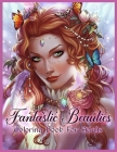 Fantastic Beauties: Beautiful Women Coloring Book for Adults Relaxation Cover Image