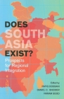 Does South Asia Exist?: Prospects for Regional Integration Cover Image