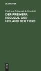 Der Freiherr. Regulus. Der Heiland der Tiere Cover Image