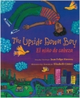 The Upside Down Boy: El Niño de Cabeza (Rise and Shine) Cover Image