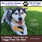 La Petite Chienne Trouve Son Os (Doggy Finds Her Bone) (Ella the Doggy #2) Cover Image