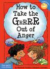 How to Take the Grrrr Out of Anger (Laugh & Learn®) Cover Image