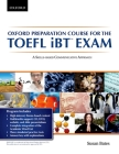 Oxford Preparation Course for the TOEFL iBT Exam: A Skills-Based Communicative Approach Cover Image