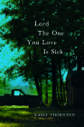 Lord the One You Love Is Sick Cover Image