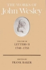 The Works of John Wesley Volume 26: Letters II (1740-1755) Cover Image