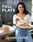 The Full Plate: Flavor-Filled, Easy Recipes for Families with No Time and a Lot to Do Cover Image