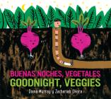 Buenas noches, vegetales /Goodnight, Veggies (bilingual board book) Cover Image