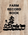 Farm Record Keeping Log Book: Farm Management Organizer, Journal Record Book, Income and Expense Tracker, Livestock Inventory Accounting Notebook, E Cover Image