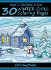 Adult Coloring Book: 30 Winter Chill Coloring Pages Cover Image