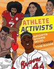 Athlete Activists: Sports Stars Who Changed the Game Cover Image