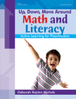 Up, Down, Move Around -- Math and Literacy: Active Learning for Preschoolers Cover Image