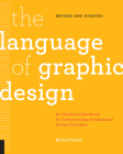 The Language of Graphic Design Revised and Updated: An illustrated handbook for understanding fundamental design principles Cover Image