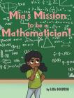 Mia's Mission to be a Mathematician! Cover Image