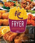 Air Fryer Cookbook for Beginners [4 Books in 1]: Plenty of Crispy Recipes to Godly Eat, Feel More Energetic and Make Them Smile in a Bite Cover Image