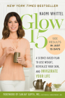 Glow15: A Science-Based Plan to Lose Weight, Revitalize Your Skin, and Invigorate Your Life Cover Image