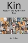 Kin: Roots of the Byrd Family Tree Cover Image