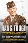 Hang Tough: The WWII Letters and Artifacts of Major Dick Winters Cover Image