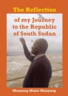 The Reflection of my Journey to the Republic of South Sudan Cover Image