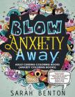 Adult Cursing Coloring Books - Blow Anxiety Away (Anxiety Coloring Books): Motivational Adult Curse Coloring Books for Women with Positive Quotes, Ins Cover Image