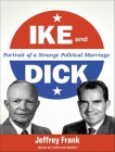 Ike and Dick: Portrait of a Strange Political Marriage Cover Image
