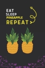 Eat Sleep Pineapple Repeat: Best Gift for Pineapple Lovers, 6 x 9 in, 110 pages book for Girl, boys, kids, school, students Cover Image