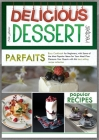 Delicious Dessert Recipes Parfaits: Easy Cookbook for Beginners, with Some of the Most Popular Ideas for Your Meal Plan. Pleasure Your Guests with Thi Cover Image