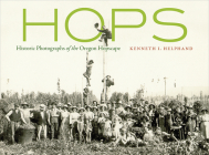 Hops: Historic Photographs of the Oregon Hopscape Cover Image