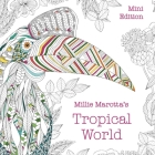 Millie Marotta's Tropical World: Mini Edition (Millie Marotta Adult Coloring Book) Cover Image