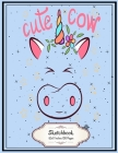 Cute Cow Unicorn: Unicorn Cow sketchbook 8.5x11 Inches 100 Pages Lovely Gift for Kids who Love Unicorn and Cow Cover Image