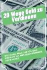 20 Wege Geld zu verdienen: Wie kann ich Seriös und Einfach ein Nebeneinkommen aufbauen? Cover Image
