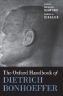 The Oxford Handbook of Dietrich Bonhoeffer Cover Image