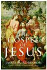 The Gospel of Jesus: In Search of the Original Good News Cover Image